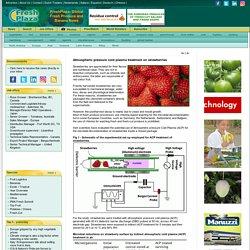 FRESHPLAZA 15/01/14 Atmospheric pressure cold plasma treatment on strawberries