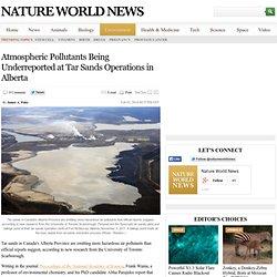 Atmospheric Pollutants Being Underreported at Tar Sands Operations in Alberta