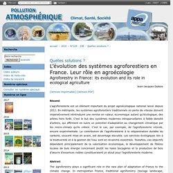 POLLUTION ATMOSPHERIQUE - 2016 - L'évolution des systèmes agroforestiers en France. Leur rôle en agroécologie
