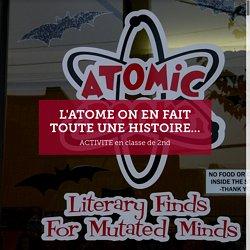 L'atome on en fait toute une histoire...