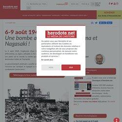 6-9 août 1945 - Une bombe atomique sur Hiroshima et Nagasaki !