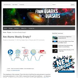 Are Atoms Mostly Empty? - From Quarks to Quasars