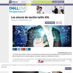 Les atouts du tactile taille XXL - Silicon