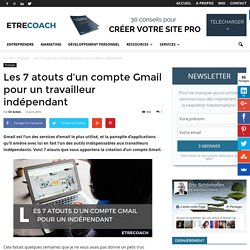 Les 7 atouts d'un compte Gmail pour un travailleur indépendant