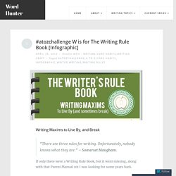 #atozchallenge W is for The Writing Rule Book [Infographic] – Word Hunter