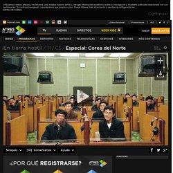 Volver a ver vídeos de En tierra hostil - Especial: Corea del Norte