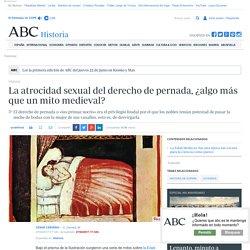 La atrocidad sexual del derecho de pernada, ¿algo más que un mito medieval?