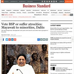 Vote BSP or suffer atrocities: Mayawati to minorities, Dalits