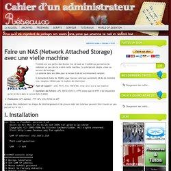 Faire un NAS (Network Attached Storage) avec une vielle machine « Cahier d'un administrateur réseaux