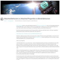 Attached Behaviors vs Attached Properties vs Blend Behaviors
