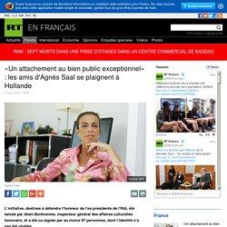 «Un attachement au bien public exceptionnel» : les amis d'Agnès Saal se plaignent à Hollande