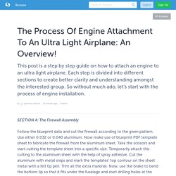 The Process Of Engine Attachment To An Ultra Light Airplane: An Overview!