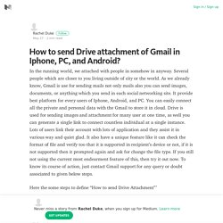 How to send Drive attachment of Gmail in Iphone, PC, and Android?