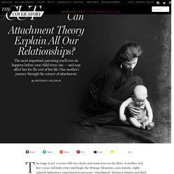 Can Attachment Theory Explain Our Relationships?