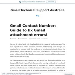 Gmail Contact Number: Guide to fix Gmail attachment errors! – Gmail Technical Support Australia