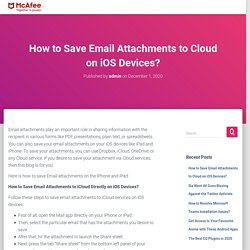 How to Save Email Attachments to Cloud on iOS Devices? - McAfee.com/activate