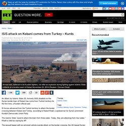 ISIS attack on Kobani comes from Turkey – Kurds — RT News