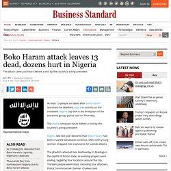 Boko Haram attack leaves 13 dead, dozens hurt in Nigeria