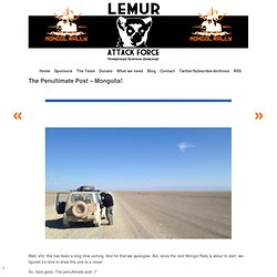 Lemur Attack Force » The Penultimate Post – Mongolia!