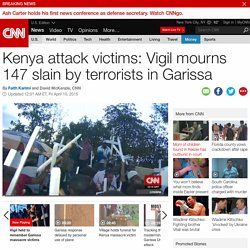 Kenya attack victims: Vigil mourns 147 slain in Garissa