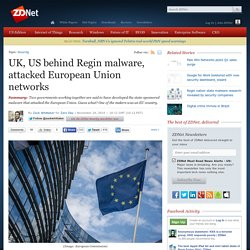 UK, US behind Regin malware, attacked European Union networks