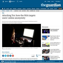 Attacking Tor: how the NSA targets users' online anonymity