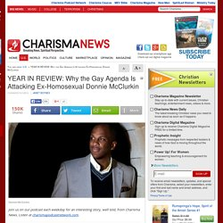 YEAR IN REVIEW: Why the Gay Agenda Is Attacking Ex-Homosexual Donnie McClurkin