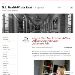 Urgent Care Tips to Avoid Asthma Attacks during the Kent Adventure Run