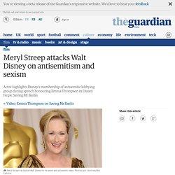 Meryl Streep attacks Walt Disney on antisemitism and sexism