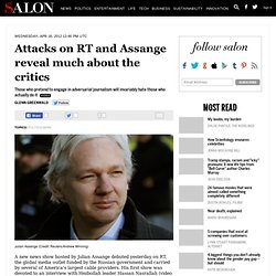 Attacks on RT and Assange reveal much about the critics