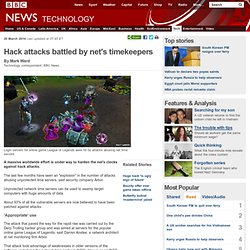 Hack attacks battled by net's timekeepers