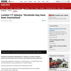 London 7/7 attacks: 'Hundreds may have been traumatised'