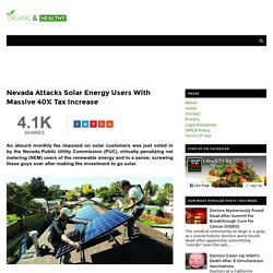 Nevada Attacks Solar Energy Users With Massive 40% Tax Increase - ORGANIC AND HEALTHY
