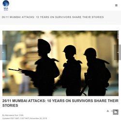 26/11 Mumbai attacks: 10 years on survivors share their stories