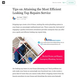 Tips on Attaining the Most Efficient Leaking Tap Repairs Service