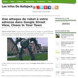 Une attaque de robot à votre adresse dans Google Street View, Chaos In Your Town