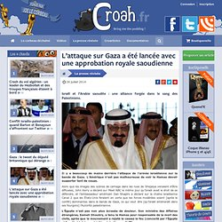 L'attaque sur Gaza a été lancée avec une approbation royale saoudienne
