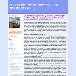FLE attaque - un oeil attentif sur les métiers du FLE -