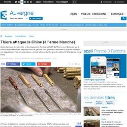 Thiers attaque la Chine (à l'arme blanche) - France 3 Auvergne