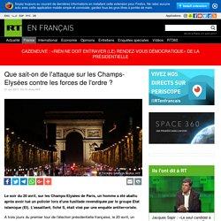 Que sait-on de l'attaque sur les Champs-Elysées contre les forces de l'ordre ?