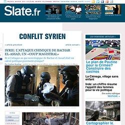 Syrie: l'attaque chimique de Bachar el-Assad, un «coup magistral»