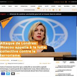 Attaque de Londres: Moscou appelle à la lutte collective contre le terrorisme