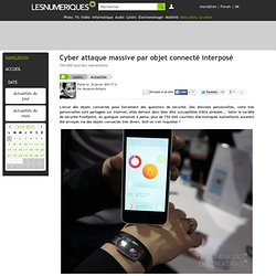 Cyber attaque massive par objet connecté interposé