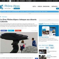 La Drac Rhône-Alpes s'attaque aux déserts culturels - France 3 Rhône-Alpes
