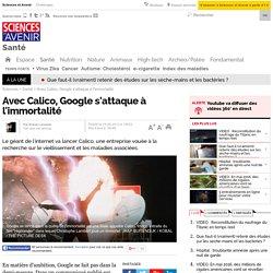 Avec Calico, Google s'attaque à l'immortalité - 19 septembre 2013