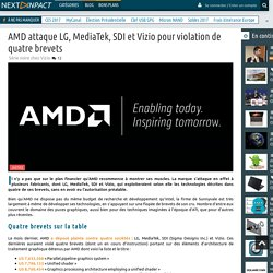 AMD attaque LG, MediaTek, SDI et Vizio pour violation de quatre brevets