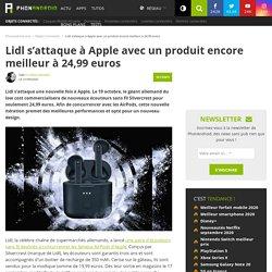 Lidl s'attaque à Apple avec un produit encore meilleur à 24,99 euros