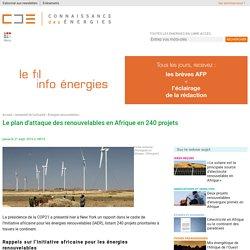 Le plan d'attaque des renouvelables en Afrique en 240 projets