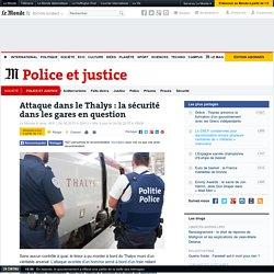 Attaque dans le Thalys: la sécurité dans les gares en question