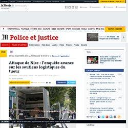 Attaque de Nice: l'enquête avance sur les soutiens logistiques du tueur